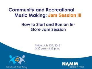 Community and Recreational Music Making:  Jam Session III