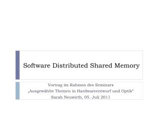 Software Distributed  Shared  Memory