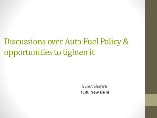 Discussions over Auto Fuel Policy & opportunities to tighten it