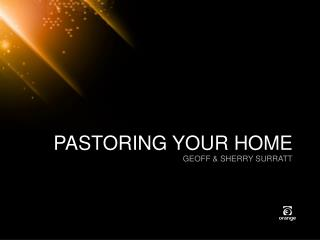 PASTORING YOUR HOME