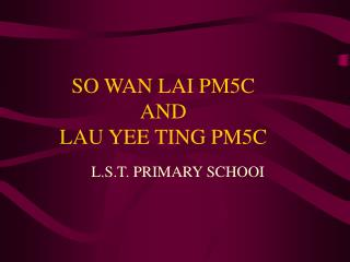 SO WAN LAI PM5C   AND LAU YEE TING PM5C
