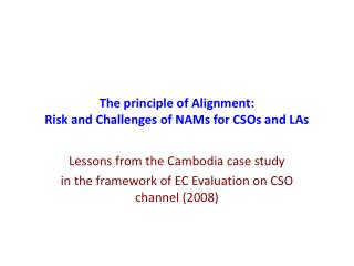 The principle of Alignment: Risk and Challenges of NAMs for CSOs and LAs