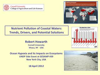 Robert Howarth  Cornell University Ithaca, NY   USA Ocean Hypoxia and its Impacts on Ecosystems