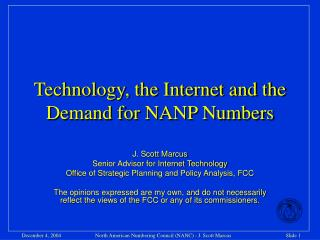 Technology, the Internet and the  Demand for NANP Numbers