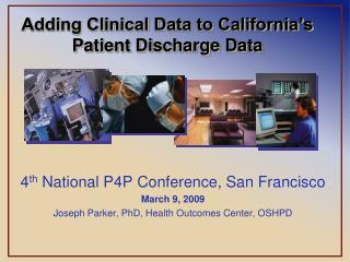 Adding Clinical Data to California's Patient Discharge Data