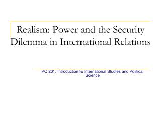 Realism: Power and the Security Dilemma in International Relations