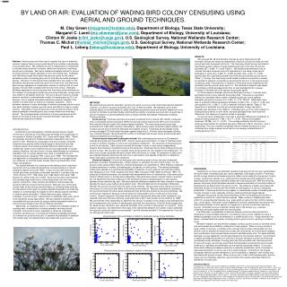 BY LAND OR AIR: EVALUATION OF WADING BIRD COLONY CENSUSING USING AERIAL AND GROUND TECHNIQUES.