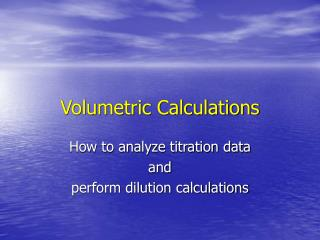 Volumetric Calculations