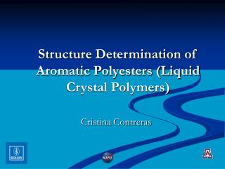 Structure Determination of Aromatic Polyesters (Liquid Crystal Polymers)