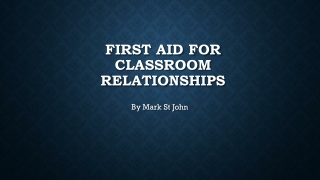 First Aid for Classroom ReLATIONSHIPS