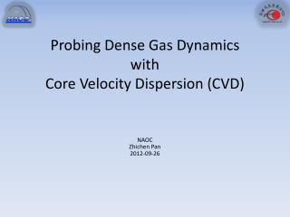 Probing Dense Gas  Dynamics with Core  Velocity  Dispersion (CVD)