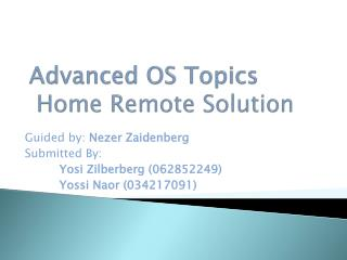 Advanced OS Topics Home Remote Solution