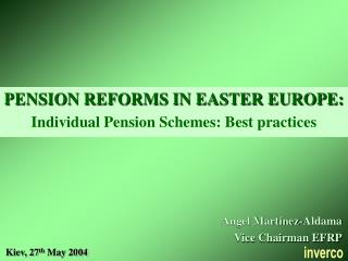 PENSION REFORMS IN EASTER EUROPE: Individual Pension Schemes: Best practices