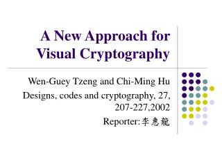 A New Approach for Visual Cryptography