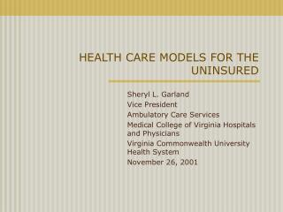 HEALTH CARE MODELS FOR THE UNINSURED