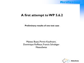 A first attempt to WP 5.6.2 Preliminary results of one test case