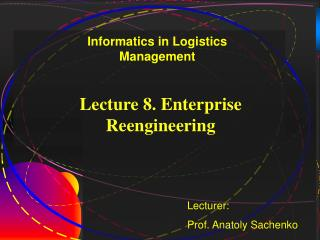 Lecture 8. Enterprise Reengineering