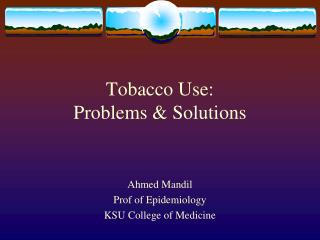 Tobacco Use:  Problems & Solutions