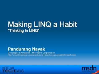 "M aking LINQ a Habit ""Thinking in LINQ"""