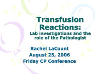 Transfusion Reactions: Lab investigations and the role of the Pathologist