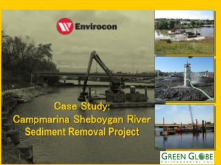 Case Study:  Campmarina  Sheboygan River Sediment Removal Project