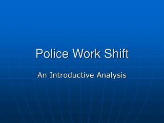 Police Work Shift