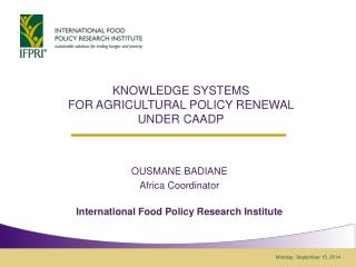 KNOWLEDGE SYSTEMS  FOR AGRICULTURAL POLICY RENEWAL  UNDER CAADP