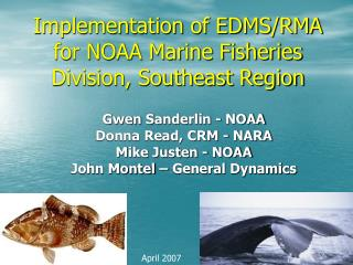 Implementation of EDMS/RMA for NOAA Marine Fisheries Division, Southeast Region
