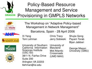 Policy-Based Resource Management and Service Provisioning in GMPLS Networks