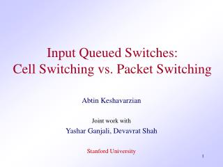 Input Queued Switches: Cell Switching vs. Packet Switching