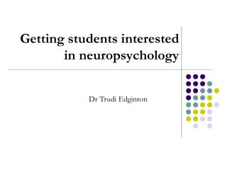 Getting students interested in neuropsychology