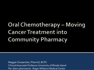 Oral Chemotherapy – Moving Cancer Treatment into Community Pharmacy