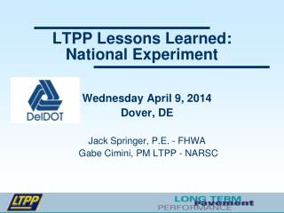 LTPP Lessons Learned:   National Experiment