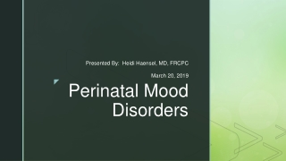 ASSESSMENT AND TREATMENT OF PERINATAL MOOD DISORDERS.   A