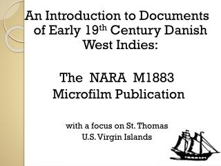 An Introduction to Documents of Early 19 th  Century Danish West Indies: The  NARA  M1883
