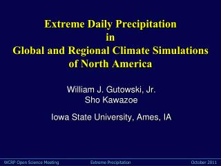Extreme Daily Precipitation  in  Global and Regional Climate Simulations  of North America