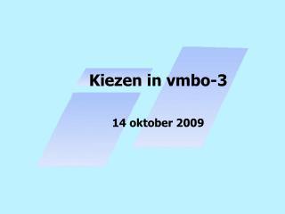 Kiezen in vmbo-3 14 oktober 2009