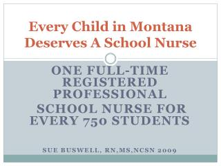 Every Child in Montana Deserves A School Nurse
