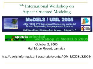 7 th  International Workshop on Aspect-Oriented Modeling