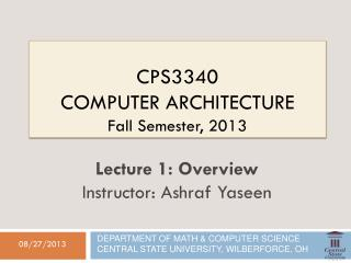 CPS3340  Computer  Architecture Fall Semester,  2013