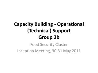 Capacity Building - Operational (Technical)  Support Group 3b