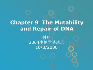 Chapter 9  The Mutability and Repair of DNA