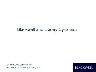 Blackwell and Library Dynamics