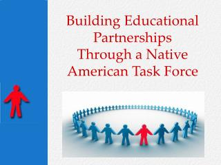 Building Educational Partnerships Through a Native American Task Force