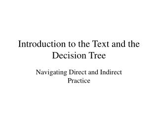 Introduction to the Text and the Decision Tree