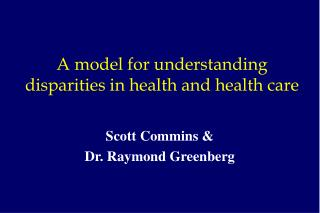 A model for understanding disparities in health and health care