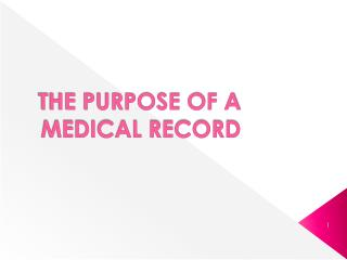 THE PURPOSE OF A MEDICAL RECORD
