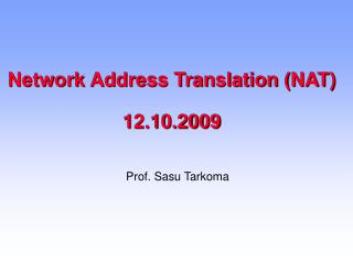 Network Address Translation (NAT) 12.10.2009