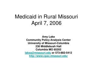 Medicaid in Rural Missouri April 7, 2006
