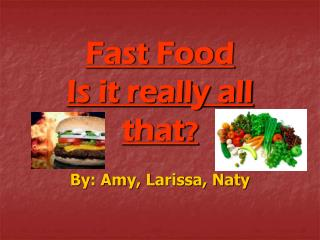 Fast Food Is it really all that ?